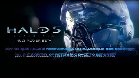 Est-ce que Halo 5 redeviendra un classique des eSports?