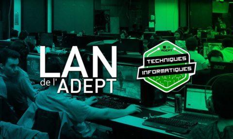 LAN de l'ADEPT – Hiver 2018